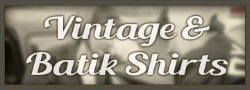 Vintage & Batik Shirts