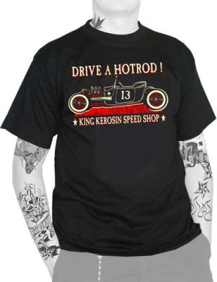 King Kerosin T-Shirt - Drive a Hot Rod