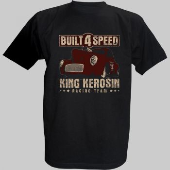 King Kerosin T-Shirt - Built 4 Speed