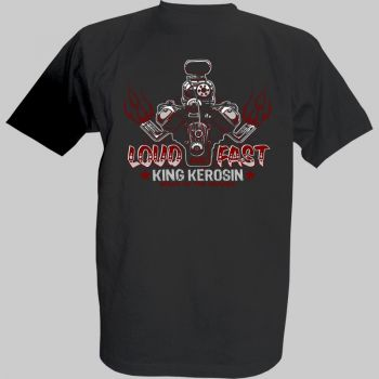 """King Kerosin T-Shirt  - Loud & Fast"""" 8"""