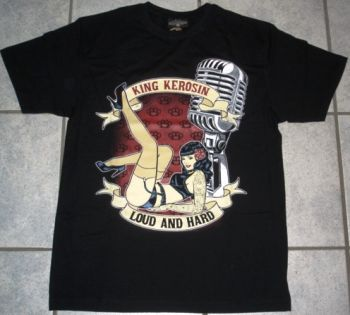 King Kerosin T-Shirt - Loud and Hard