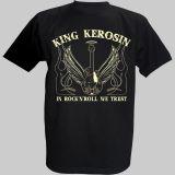 King Kerosin T-Shirt - Rock`n`Roll we Trust