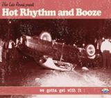 CD -Hot Rhythm And Booze / We Gotta get with it !