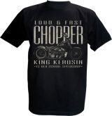 King Kerosin T-Shirt - Loud & Fast Chopper