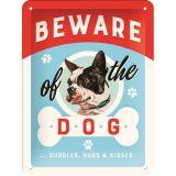Blechschild klein - Beware of the Dog...Kisses