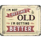 Blechschild klein - I'm not getting Old
