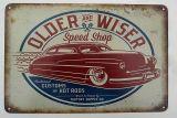Retro Blechschild - Older and Wiser Speed Shop